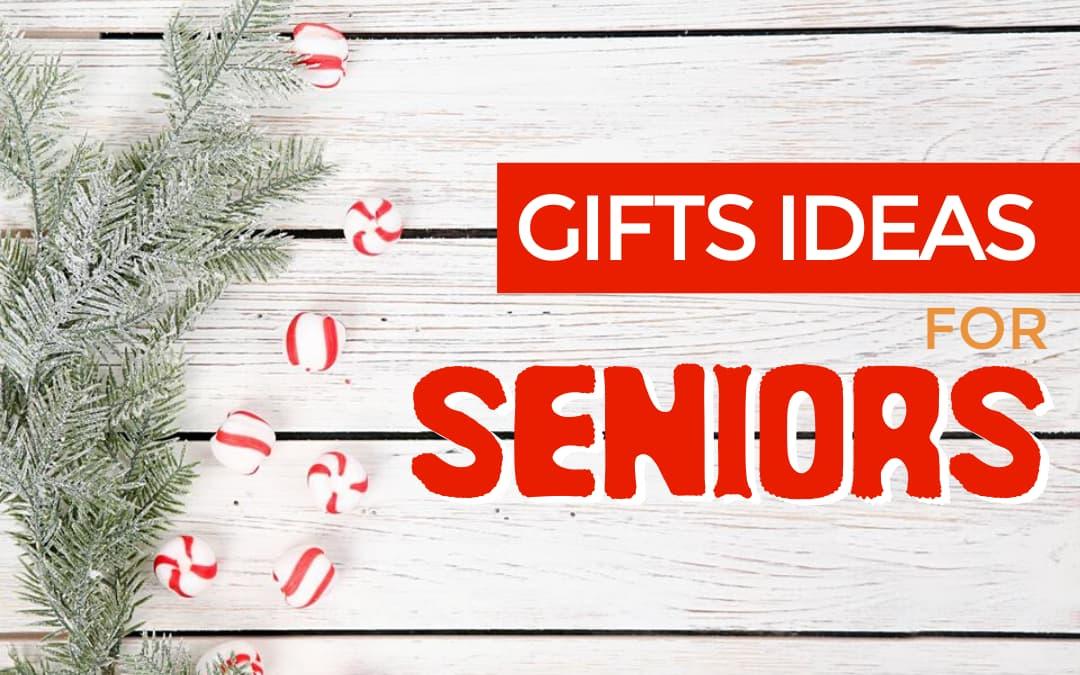 Best Gift Ideas for Seniors
