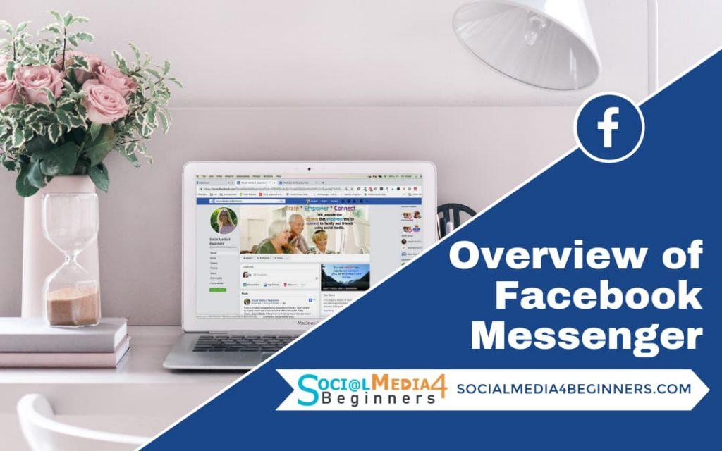 Overview of Facebook Messenger
