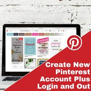 Create new Pinterest Account and Login and out of it