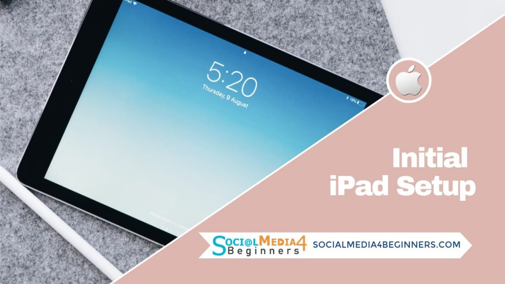 Initial iPad set up