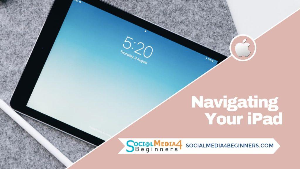Navigating your iPad like a pro
