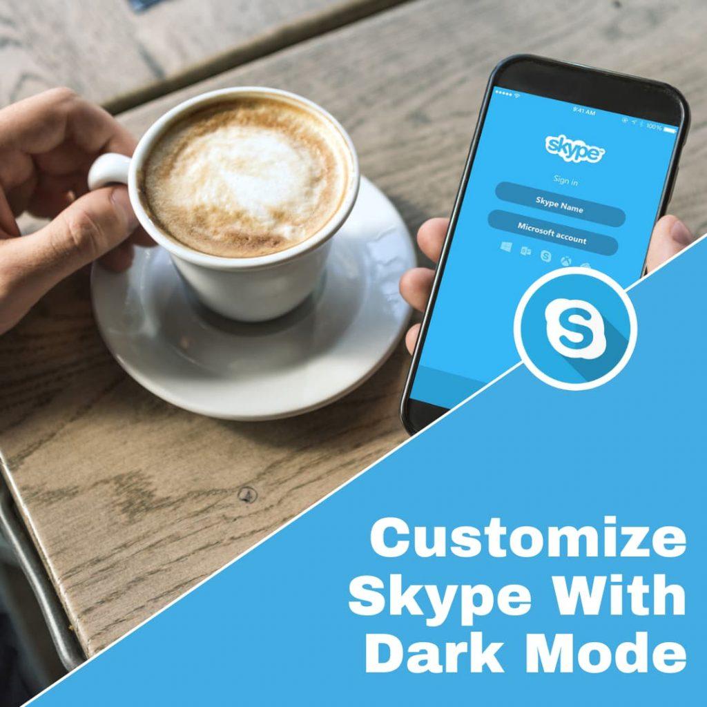 Customizing Skype Dark Mode