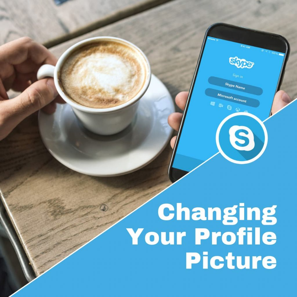 How to Change Your Skype Profile Picture