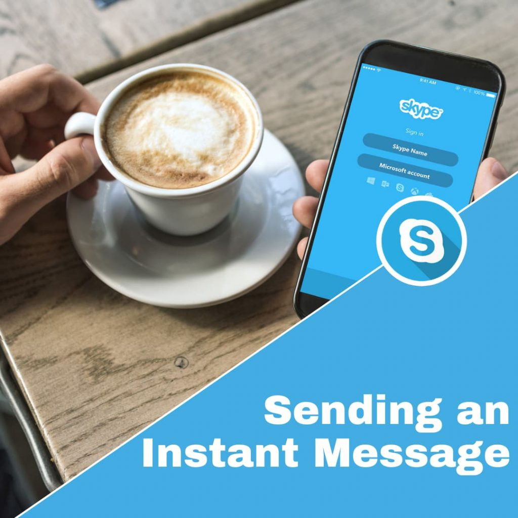 How to message someone on Skype - Instant Messaging