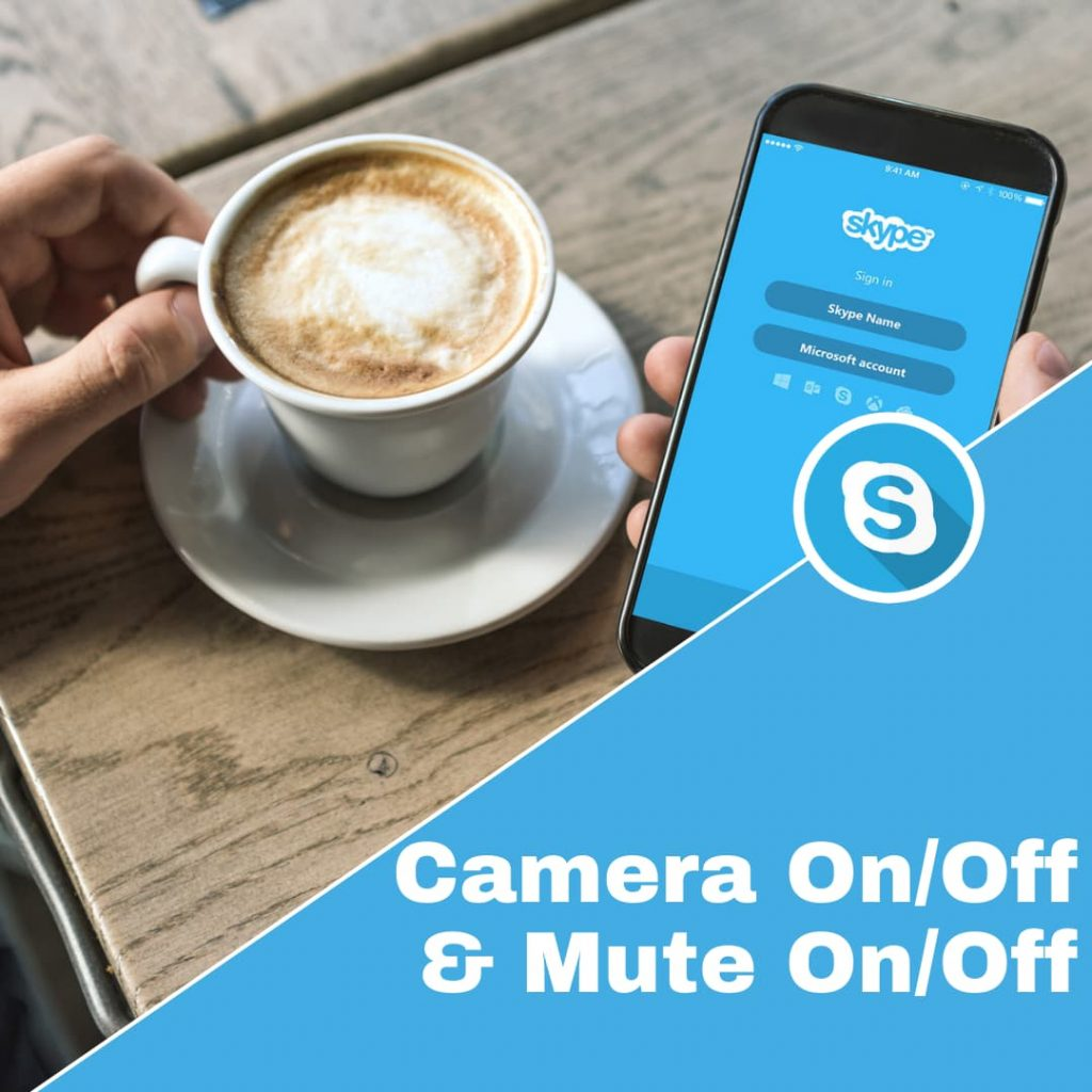How to turn skype camera on and off and mute