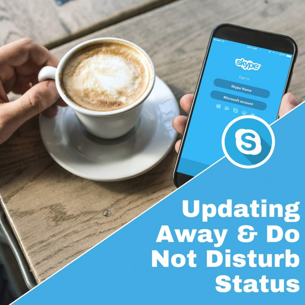 Updating Skype away and do not disturb